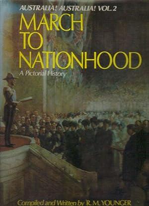 AUSTRALIA! AUSTRALIA! MARCH TO NATIONHOOD Vol 2.: R.M. Younger
