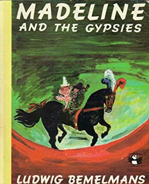 MADELINE AND THE GYPSIES: Ludwig Bemelmans