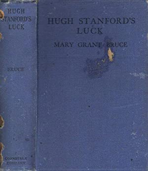HUGH STANFORD'S LUCK: Mary Grant Bruce