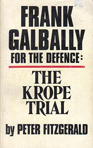 FRANK GALBALLY FOR THE DEFENCE: THE KROPE: Peter Fitzgerald
