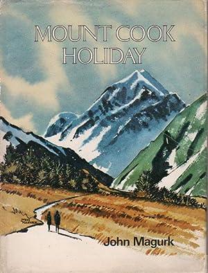 MOUNT COOK HOLIDAY: John Magurk