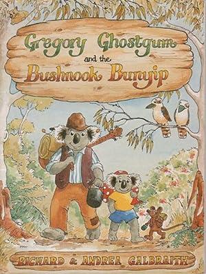 GREGORY GHOSTGUM AND THE BUSHNOOK BUNYIP: Richard & Andrea Galbraith