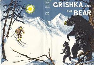 GRISHKA AND THE BEAR: Rene Guillot
