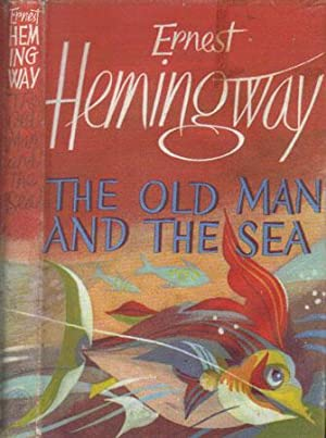 THE OLD MAN AND THE SEA: Ernest Hemingway