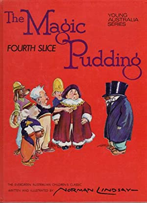 THE MAGIC PUDDING. Fourth Slice.: Norman Lindsay
