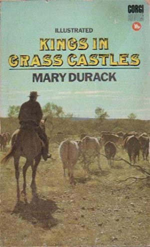 KINGS IN GRASS CASTLES: Mary Durack