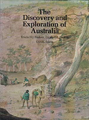 THE DISCOVERY AND EXPLORATION OF AUSTRALIA.: Erwin H.J. Feeken,