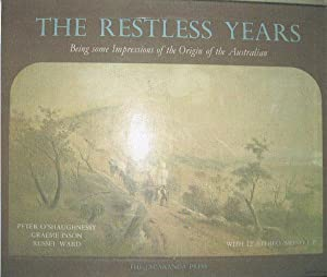 THE RESTLESS YEARS Being Some Impressions of: Peter O'Shaughnessy, Greame