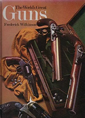THE WORLD'S GREAT GUNS: Frederick Wilkinson
