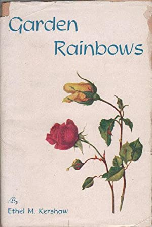 GARDEN RAINBOWS: Ethel M. Kershaw