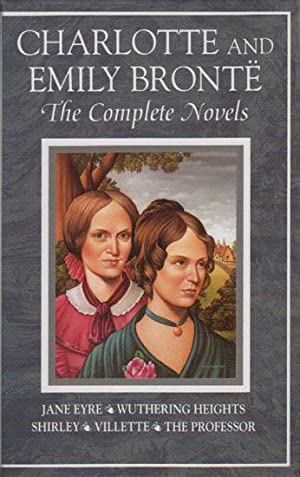 CHARLOTTE AND EMILY BRONTE THE COMPLETE NOVELS.: Charlotte & Emily