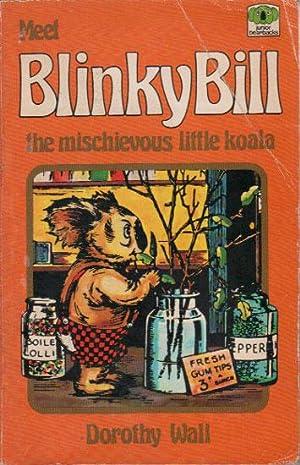 MEET BLINKY BILL THE MISCHIEVOUS LITTLE KOALA.: Dorothy Wall. Adapted By Betty
