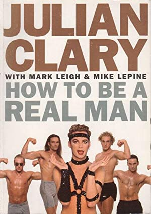 HOW TO BE A REAL MAN: Julian Clary, Mark