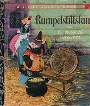RUMPELSTILTSKIN AND THE PRINCESS AND THE PEA: THE Brothers Grimm