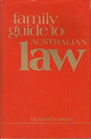 FAMILY GUIDE TO AUSTRALIAN LAW: Reader's Digest