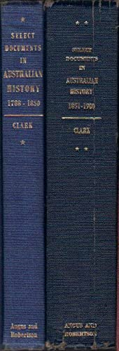SELECT DOCUMENTS IN AUSTRALIAN HISTORY. Volume One: C.M.H. Clark.