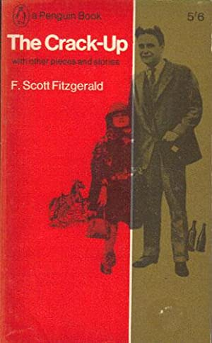 THE CRACK-UP, with Other Pieces and Stories.: F. Scott Fitzgerald