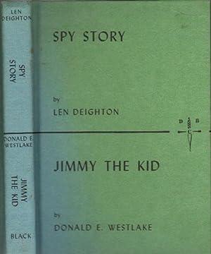 SPY STORY & JIMMY THE KID: Len Deighton &