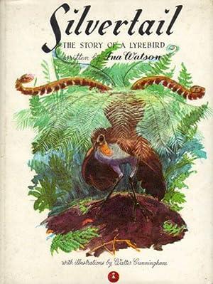 SILVERTAIL. THE STORY OF A LYREBIRD.: Ina Watson