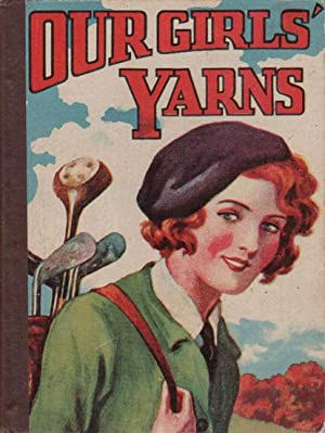 OUR GIRLS' YARNS