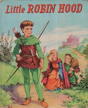 LITTLE ROBIN HOOD: Illustrated By Fel.