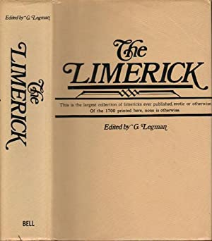 THE LIMERICK. 1700 Examples, with Notes Variants: G. Legman. Editor.