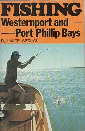 FISHING WESTERNPORT AND PORT PHILLIP BAYS: Lance Wedlick