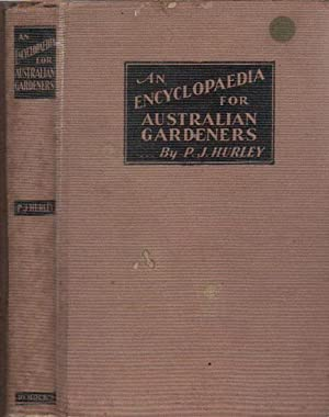 AN ENCYCLOPEDIA FOR AUSTRALIAN GARDENERS: P.J. Hurley