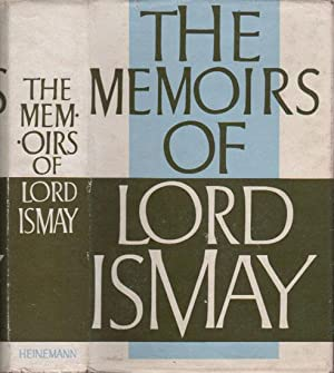 THE MEMOIRS OF GENERAL THE LORD ISMAY
