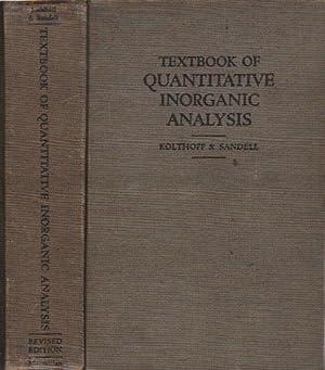 TEXTBOOK OF QUANTITATIVE INORGANIC ANALYSIS.: I.M. Kolthoff &