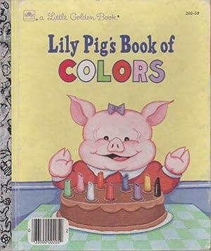 LILY PIG'S BOOK OF COLORS: Amye Rosenberg
