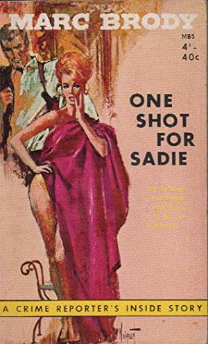 ONE SHOT FOR SADIE: Marc Brody