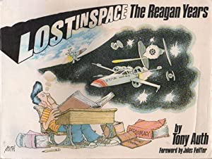 LOST IN SPACE. THE REAGAN YEARS.: Tony Auth