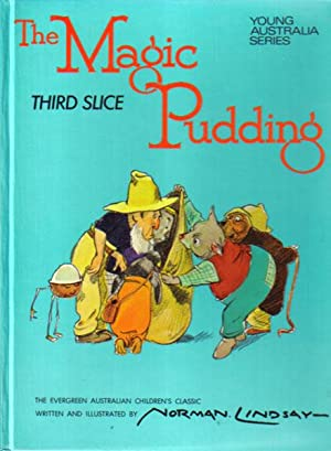 THE MAGIC PUDDING. Third Slice. Being the: Norman Lindsay