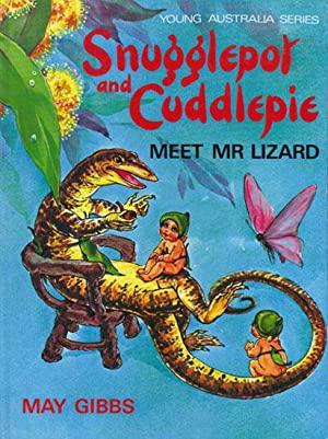 SNUGGLEPOT AND CUDDLEPIE MEET MR. LIZARD.: May Gibbs