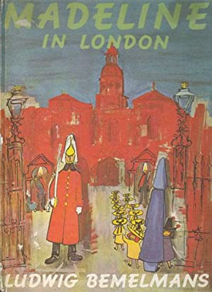 MADELINE IN LONDON: Ludwig Bemelmans.