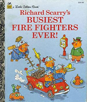 RICHARD SCARRY'S BUSIEST FIRE FIGHTERS EVER!: Richard Scarry