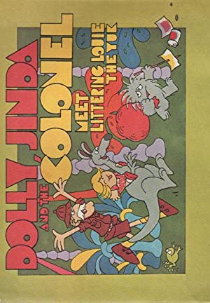 DOLLY, JINDA AND THE COLONEL MEET LITTERING LOUIE THE YUK: Paton Australia