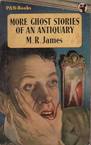 MORE GHOST STORIES OF AN ANTIQUARY: M.R. James