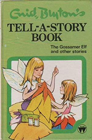 ENID BLYTON'S TELL-A-STORY BOOK. THE GOSSAMER ELF AND OTHER STORIES: Enid Blyton