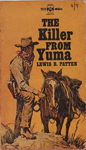 THE KILLER FROM YUMA: Lewis B. Patten