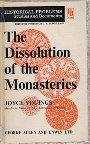 THE DISSOLUTION OF THE MONASTERIES: Joyce Youings