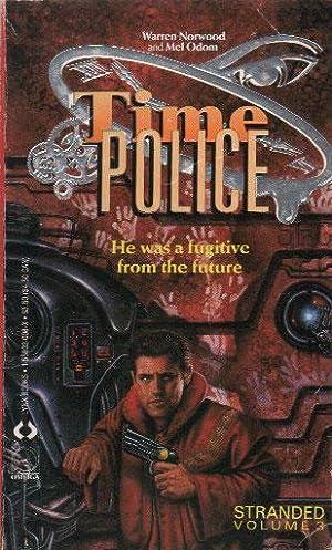 TIME POLICE: STRANDED. Volume 3.: Warren Norwood and
