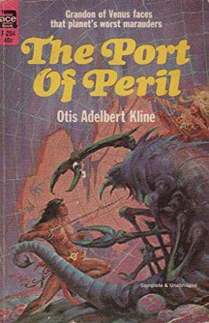 THE PORT OF PERIL: Otis Adelbert Kline
