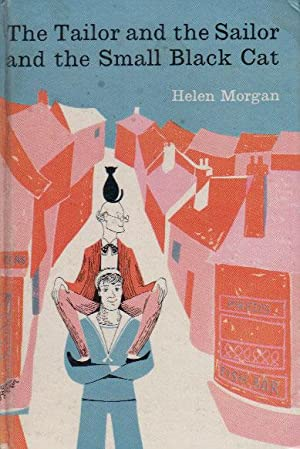THE TAILOR AND THE SAILOR AND THE SMALL BLACK CAT.: Helen Morgan