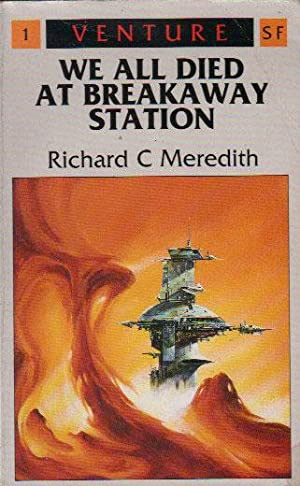 WE ALL DIED AT BREAKAWAY STATION.: Richard C. Meredith