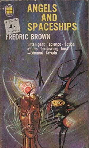 ANGELS AND SPACESHIPS: Fredric Brown