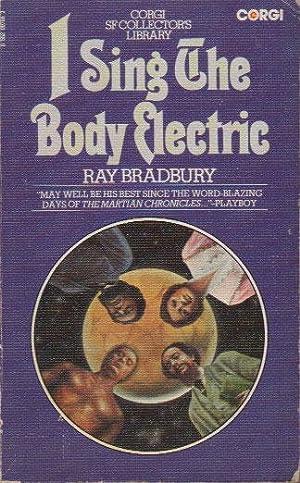 I SING THE BODY ELECTRIC: Ray Bradbury