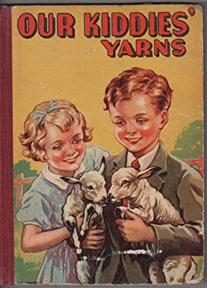 OUR KIDDIES' YARNS