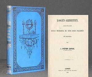 Logen-Arbeiten gehalten in der Loge Minerva zu: CARUS, J. Victor;